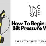 How To Begin a Troy-Bilt Pressure Washer