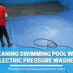 Clean The Swimming Pool With Electric Pressure Washer