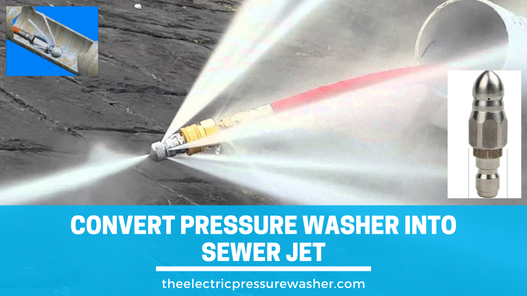 Convert Pressure Washer into Sewer Jet
