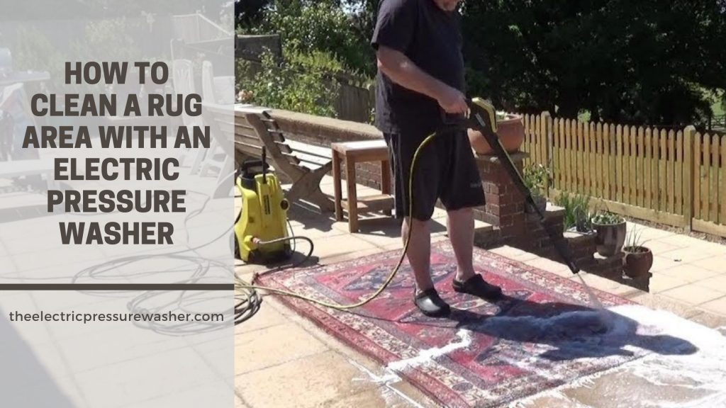 how to clean a rug area with an Electric pressure washer