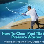How To Clean Pool Tile With Pressure Washer