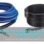 What is the best electric pressure washer hose